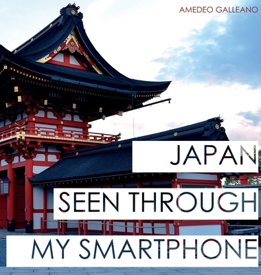 Japan Seen Through My Smartphone Cover Image