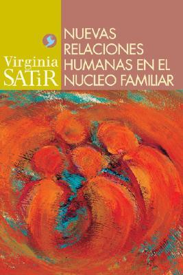 Nuevas relaciones humanas en el nucleo familiar (Virginia Satir series) Cover Image