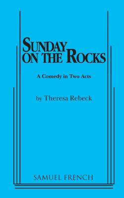 sunday on the rocks a comedy in two acts