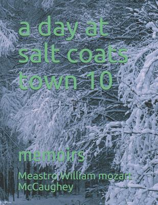 A day at salt coats town 10: memoirs (My Life #10) Cover Image