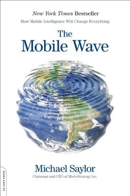 The Mobile Wave: How Mobile Intelligence Will Change Everything Cover Image