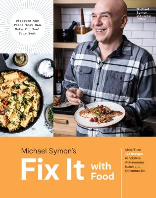 Fix It with Food: More Than 125 Recipes to Address Autoimmune Issues and Inflammation: A Cookbook Cover Image