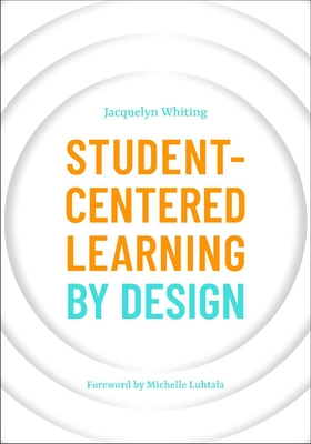 Student-Centered Learning by Design Cover Image
