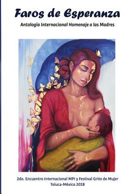 Faros de Esperanza: Antologia Internacional Homenaje a Las Madres Cover Image