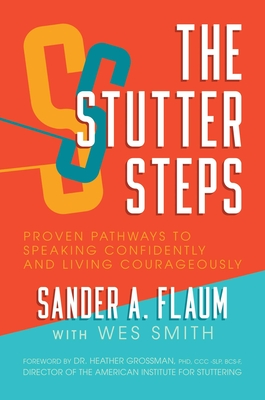 The Stutter Steps: Proven Pathways to Speaking Confidently and Living Courageously Cover Image