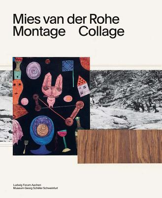 Mies Van Der Rohe: Montage, Collage Cover Image