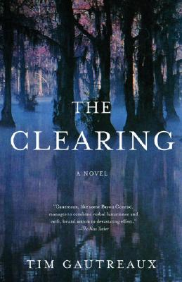 The Clearing: A Novel (Vintage Contemporaries) Cover Image