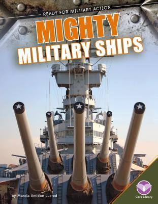 Mighty Military Ships (Ready for Military Action) Cover Image