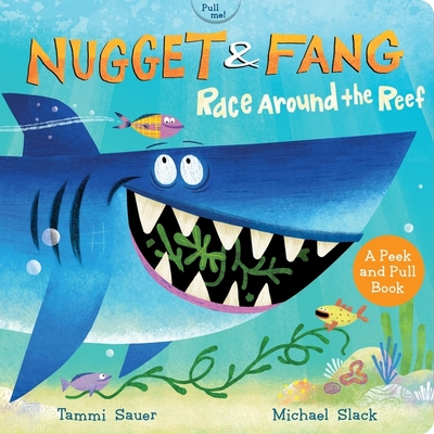 Nugget and Fang: Race Around the Reef (pull and peek board book) Cover Image