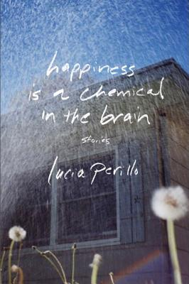 Cover for Happiness Is a Chemical in the Brain