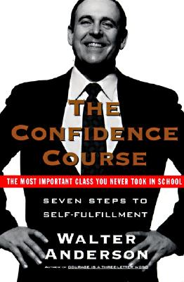 The Confidence Course: Seven Steps to Self-Fulfillment Cover Image