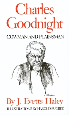 Charles Goodnight: Cowman and Plainsman Cover Image