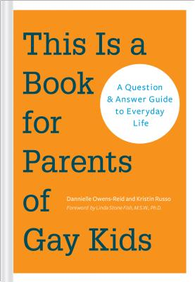 This Is a Book for Parents of Gay Kids: A Question & Answer Guide to Everyday Life (Book for Parents of Queer Children, Coming Out to Parents and Family) Cover Image