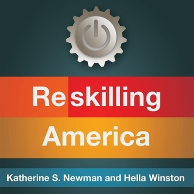 Reskilling America Lib/E: Learning to Labor in the 21st Century Cover Image