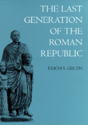 Cover for The Last Generation of the Roman Republic