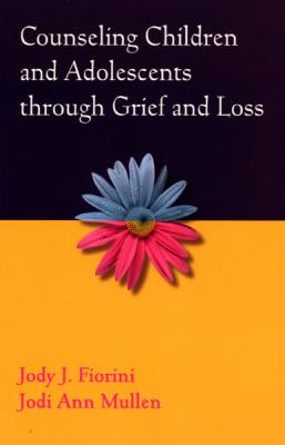 Counseling Children and Adolescents Through Grief and Loss Cover Image