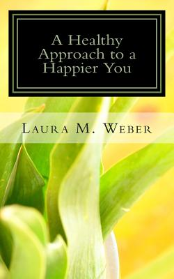 A Healthy Approach to a Happier You Cover Image