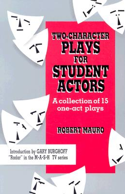 Two-Character Plays for Student Actors: A Collection of 15 One-Act Plays Cover Image