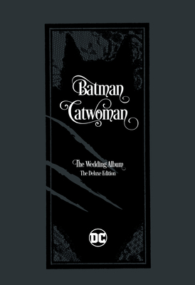 Batman/Catwoman: The Wedding Album - The Deluxe Edition Cover Image