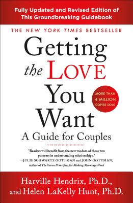 Getting the Love You Want: A Guide for Couples: Third Edition Cover Image