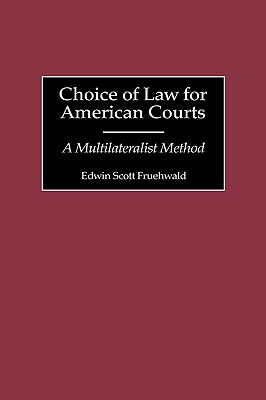 Choice of Law for American Courts: A Multilateralist Method (Discographies #100) Cover Image