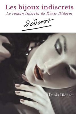 Les bijoux indiscrets: le roman libertin de Denis Diderot (édition intégrale non censurée) Cover Image