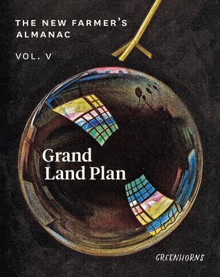 The New Farmer's Almanac, Volume V: Grand Land Plan Cover Image