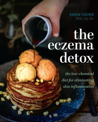 The Eczema Detox: The low-chemical diet for eliminating skin inflammation Cover Image