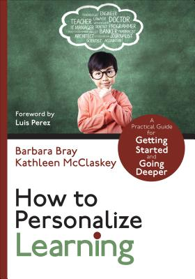 How to Personalize Learning: A Practical Guide for Getting Started and Going Deeper (Corwin Teaching Essentials) Cover Image