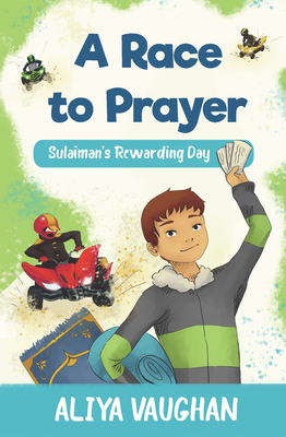 A Race to Prayer (Salah): Sulaiman's Rewarding Day Cover Image