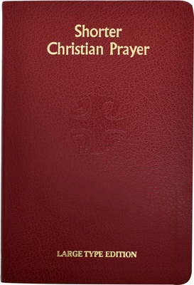 Shorter Christian Prayer: Four Week Psalter of the Loh Containing Morning Prayer and Evening Prayer with Selections for the Entire Year Cover Image