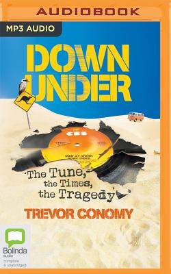 Down Under: The Tune, the Times, the Tragedy Cover Image