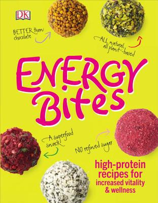 Energy Bites: High-Protein Recipes for Increased Vitality and Wellness Cover Image