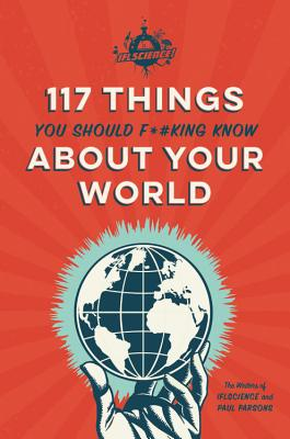 IFLScience 117 Things You Should F*#king Know About Your World Cover Image