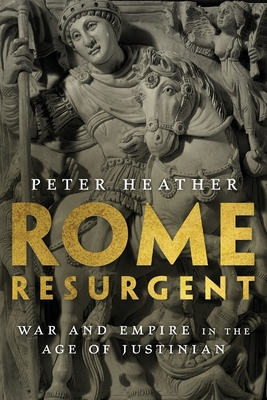 Rome Resurgent: War and Empire in the Age of Justinian Cover Image