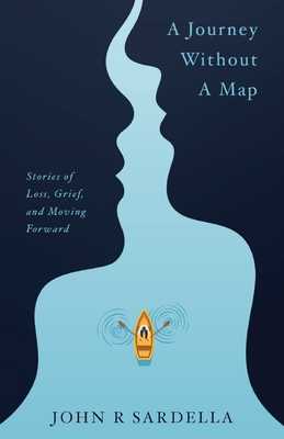 A Journey without a Map: Stories of Loss, Grief, and Moving Forward Cover Image