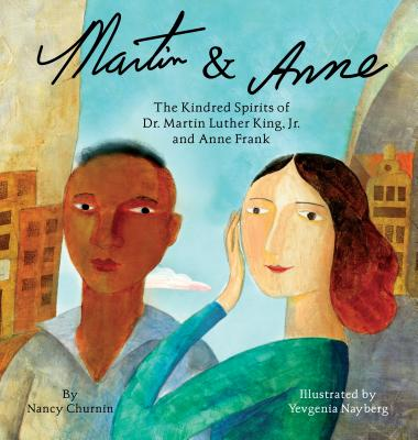 Martin & Anne: The Kindred Spirits of Dr. Martin Luther King, Jr. and Anne Frank Cover Image