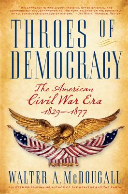 Throes of Democracy: The American Civil War Era, 1829-1877 Cover Image