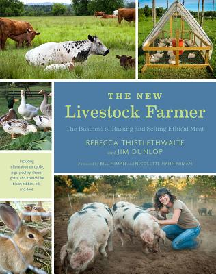 The New Livestock Farmer: The Business of Raising and Selling Ethical Meat Cover Image