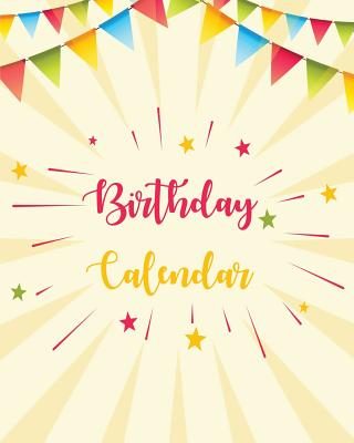 Birthday Calendar: Perpetual Calendar -Record All Your Important Dates -Date Keeper -Christmas Card List -For Birthdays Anniversaries & C Cover Image
