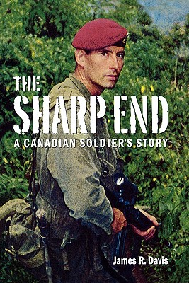 The Sharp End: A Canadian Soldier's Story Cover Image
