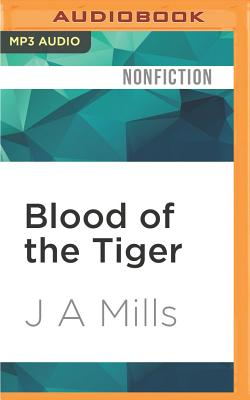 Blood of the Tiger: A Story of Conspiracy, Greed and the Battle to Save a Magnificent Species Cover Image
