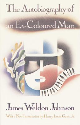 The Autobiography of an Ex-Coloured Man: With an Introduction by Henry Louis Gates, Jr. Cover Image