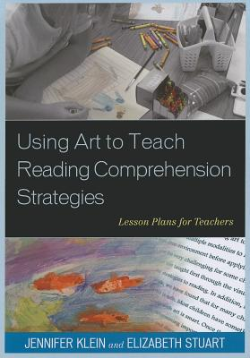 Using Art to Teach Reading Comprehension Strategies: Lesson Plans for Teachers Cover Image