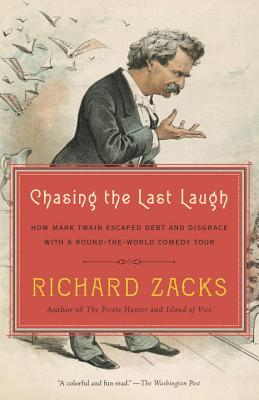 Chasing the Last Laugh: How Mark Twain Escaped Debt and Disgrace with a Round-The-World Comedy Tour Cover Image