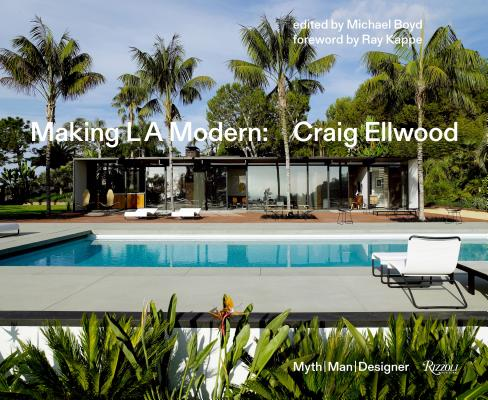 Making L.A. Modern: Craig Ellwood - Myth, Man, Designer Cover Image