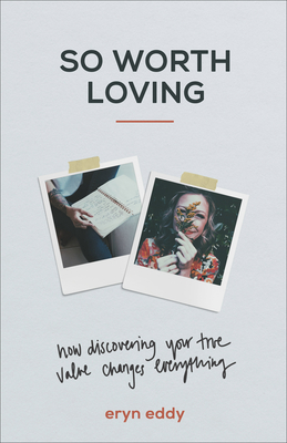 So Worth Loving: How Discovering Your True Value Changes Everything cover