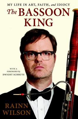 The Bassoon King: My Life in Art, Faith, and Idiocy Cover Image