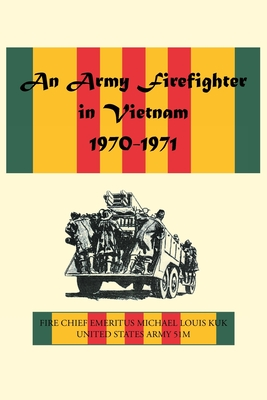 An Army Firefighter in Vietnam 1970-1971 Cover Image