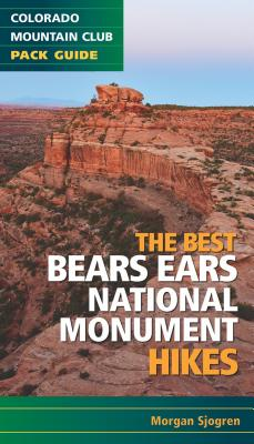 The Best Bears Ears National Monument Hikes Cover Image